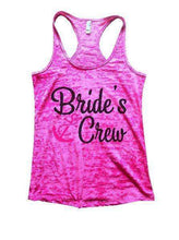 Bride's Crew Burnout Tank Top By Womens Tank Tops Small Womens Tank Tops Shocking Pink