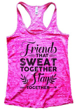Friends THAT SWEAT TOGETHER Stay TOGETHER Burnout Tank Top By Womens Tank Tops Small Womens Tank Tops Shocking Pink
