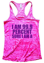 I AM 99.9 PERCENT SURE I AM A Disney Princess Burnout Tank Top By Womens Tank Tops Small Womens Tank Tops Shocking Pink