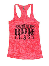 I BELONG TO THE DRINKING CLASS Burnout Tank Top By Womens Tank Tops Small Womens Tank Tops Shocking Pink