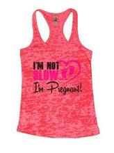I'm Not Slow I'm Pregnant! Burnout Tank Top By Womens Tank Tops Small Womens Tank Tops Shocking Pink