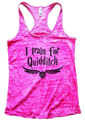 I Train For Quidditch Burnout Tank Top By Womens Tank Tops Small Womens Tank Tops Shocking Pink