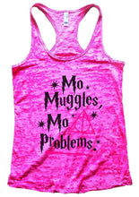 Mo Muggles Mo Problems Burnout Tank Top By Womens Tank Tops Small Womens Tank Tops Shocking Pink