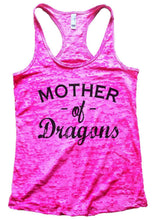 Mother Of Dragons Burnout Tank Top By Womens Tank Tops Small Womens Tank Tops Shocking Pink