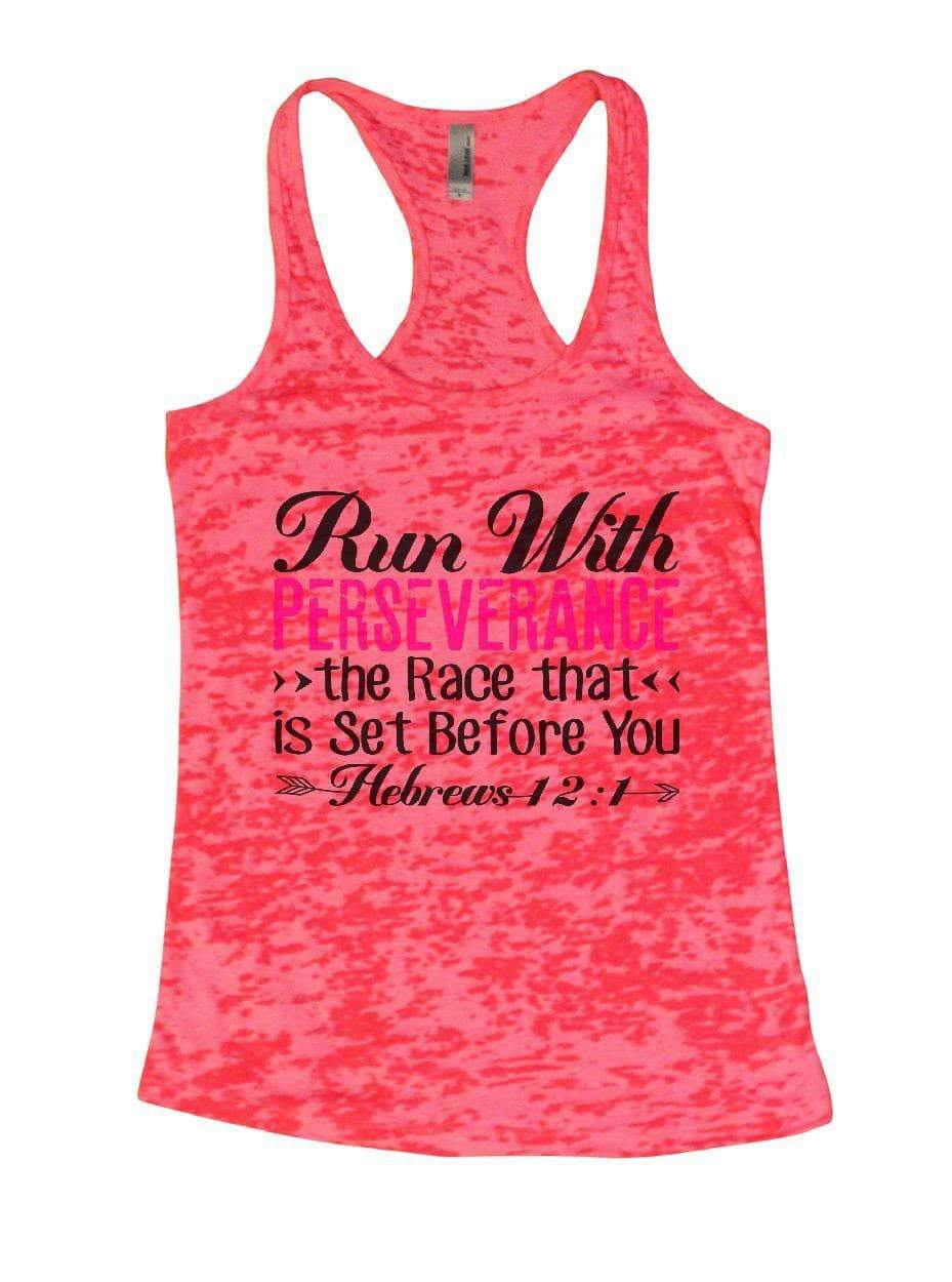 Run With PERSEVERANCE >> The Race That << Is Set Before You Burnout Tank Top By Womens Tank Tops Small Womens Tank Tops Shocking Pink