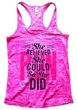 She BELIEVED She COULD So She DID Burnout Tank Top By Womens Tank Tops Small Womens Tank Tops Shocking Pink
