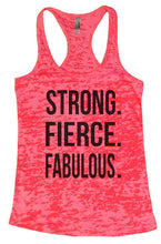 STRONG. FIERCE. FABULOUS. Burnout Tank Top By Womens Tank Tops Small Womens Tank Tops Shocking Pink