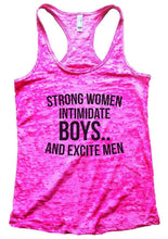 STRONG WOMEN INTIMIDATE BOYS.. AND EXCITE MEN Burnout Tank Top By Womens Tank Tops Small Womens Tank Tops Shocking Pink