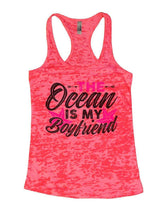 THE Ocean IS MY Boyfriend Burnout Tank Top By Womens Tank Tops Small Womens Tank Tops Shocking Pink