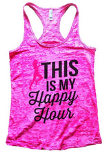 THIS IS MY Happpy Hour Burnout Tank Top By Womens Tank Tops Small Womens Tank Tops Shocking Pink