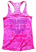 TRAINING TO BE AN Amazonian Goddess Burnout Tank Top By Womens Tank Tops Small Womens Tank Tops Shocking Pink