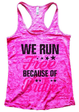 WE RUN Free BECAUSE OF THE Brave Burnout Tank Top By Womens Tank Tops Small Womens Tank Tops Shocking Pink