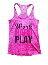 Work Hard Play Harder Burnout Tank Top By Womens Tank Tops Small Womens Tank Tops Shocking Pink
