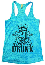 21 AND Legally DRUNK Burnout Tank Top By Womens Tank Tops Small Womens Tank Tops Tahiti Blue