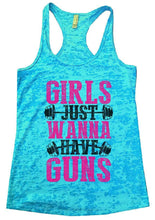 GIRLS JUST WANNA HAVE GUNS Burnout Tank Top By Womens Tank Tops Small Womens Tank Tops Tahiti Blue