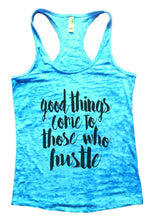 Good Things Come To Those Who Hustle Burnout Tank Top By Womens Tank Tops Small Womens Tank Tops Tahiti Blue