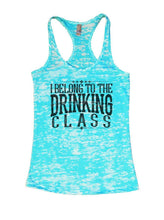 I BELONG TO THE DRINKING CLASS Burnout Tank Top By Womens Tank Tops Small Womens Tank Tops Tahiti Blue