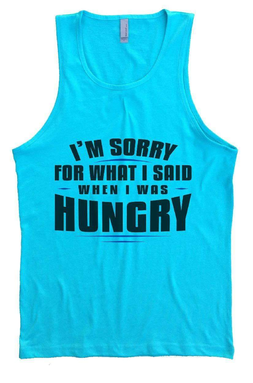 I'm Sorry For What I Said When I Was Hungry Mens Tank Top By Womens Tank Tops Small Womens Tank Tops Tahiti Blue