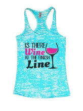 Is There Wine At The Finish Line Burnout Tank Top By Womens Tank Tops Small Womens Tank Tops Tahiti Blue