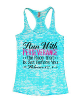Run With PERSEVERANCE >> The Race That << Is Set Before You Burnout Tank Top By Womens Tank Tops Small Womens Tank Tops Tahiti Blue