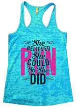 She BELIEVED She COULD So She DID Burnout Tank Top By Womens Tank Tops Small Womens Tank Tops Tahiti Blue