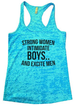 STRONG WOMEN INTIMIDATE BOYS.. AND EXCITE MEN Burnout Tank Top By Womens Tank Tops Small Womens Tank Tops Tahiti Blue