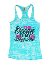 THE Ocean IS MY Boyfriend Burnout Tank Top By Womens Tank Tops Small Womens Tank Tops Tahiti Blue