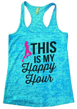 THIS IS MY Happpy Hour Burnout Tank Top By Womens Tank Tops Small Womens Tank Tops Tahiti Blue