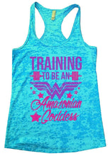 TRAINING TO BE AN Amazonian Goddess Burnout Tank Top By Womens Tank Tops Small Womens Tank Tops Tahiti Blue