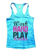 Work Hard Play Harder Burnout Tank Top By Womens Tank Tops Small Womens Tank Tops Tahiti Blue