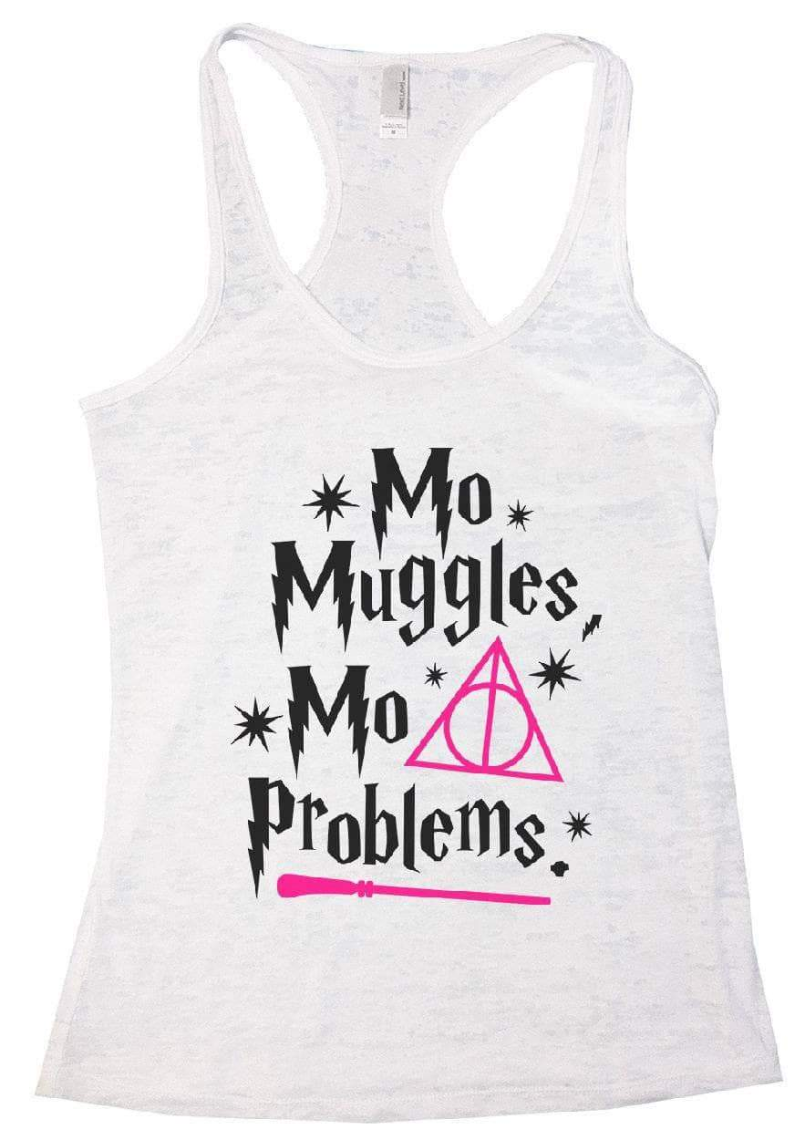 Mo Muggles Mo Problems Burnout Tank Top By Womens Tank Tops Small Womens Tank Tops White