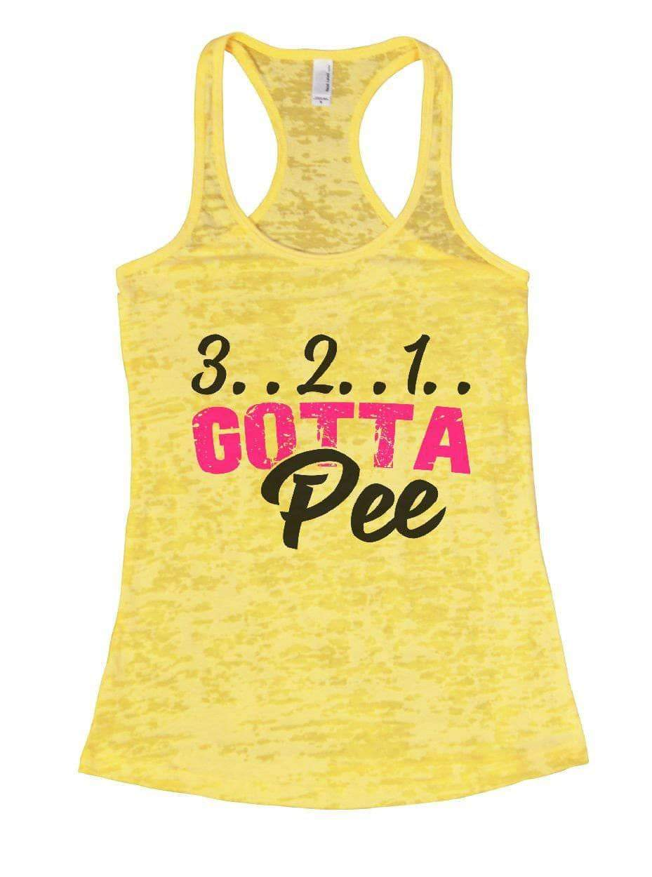 3.. 2.. 1.. GOTTA Pee Burnout Tank Top By Womens Tank Tops Small Womens Tank Tops Yellow