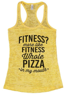 FITNESS? More Like FITNESS Whole PIZZA In My Mouth Burnout Tank Top By Womens Tank Tops Small Womens Tank Tops Yellow