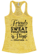 Friends THAT SWEAT TOGETHER Stay TOGETHER Burnout Tank Top By Womens Tank Tops Small Womens Tank Tops Yellow