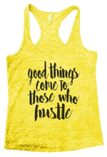 Good Things Come To Those Who Hustle Burnout Tank Top By Womens Tank Tops Small Womens Tank Tops Yellow