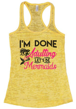 I'M DONE Adulting LET'S BE Mermaids Burnout Tank Top By Womens Tank Tops Small Womens Tank Tops Yellow