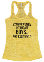 STRONG WOMEN INTIMIDATE BOYS.. AND EXCITE MEN Burnout Tank Top By Womens Tank Tops Small Womens Tank Tops Yellow