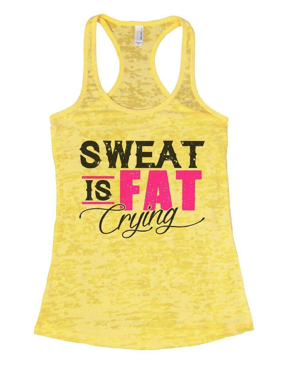 SWEAT IS FAT Crying Burnout Tank Top By Womens Tank Tops Small Womens Tank Tops Yellow
