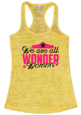 We Are All WONDER Women Burnout Tank Top By Womens Tank Tops Small Womens Tank Tops Yellow