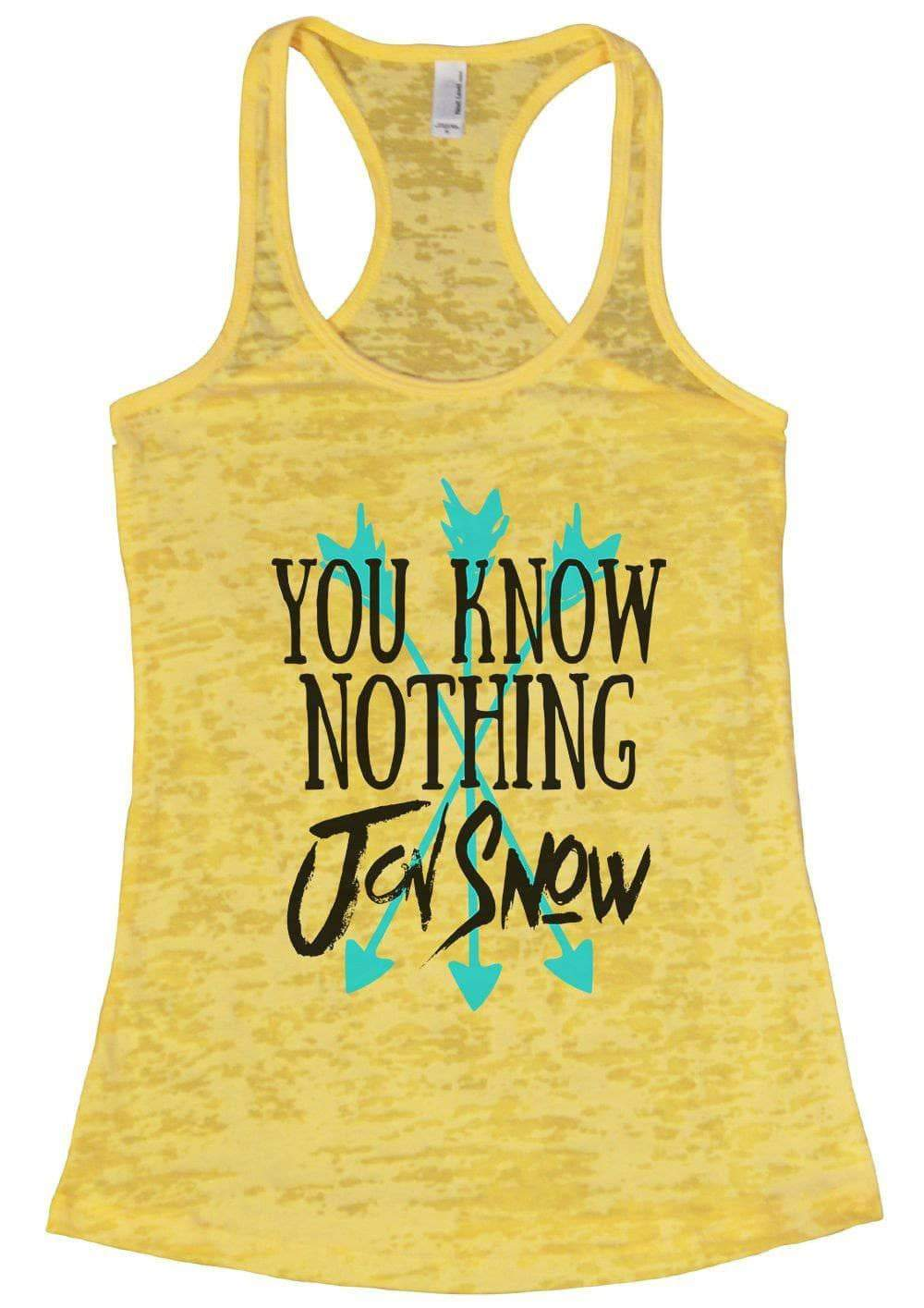 You Know Nothing Jon Snow Burnout Tank Top By Womens Tank Tops Small Womens Tank Tops Yellow
