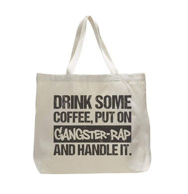 Drink Some Coffee, Put On Gangster-Rap And Handle It. - Trendy Natural Canvas Bag - Funny and Unique - Tote Bag  Womens Tank Tops