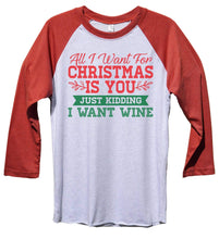 All I Want For Christmas Is You Just Kidding I Want Wine Funny Christmas - Unisex Baseball Tee Mens And Womens  Womens Tank Tops