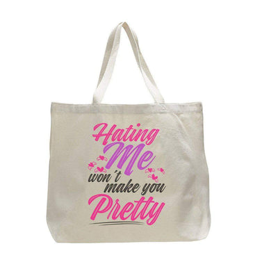 dfc322e786337 Hating Me Won t Make You Pretty - Trendy Natural Canvas Bag - Funny and