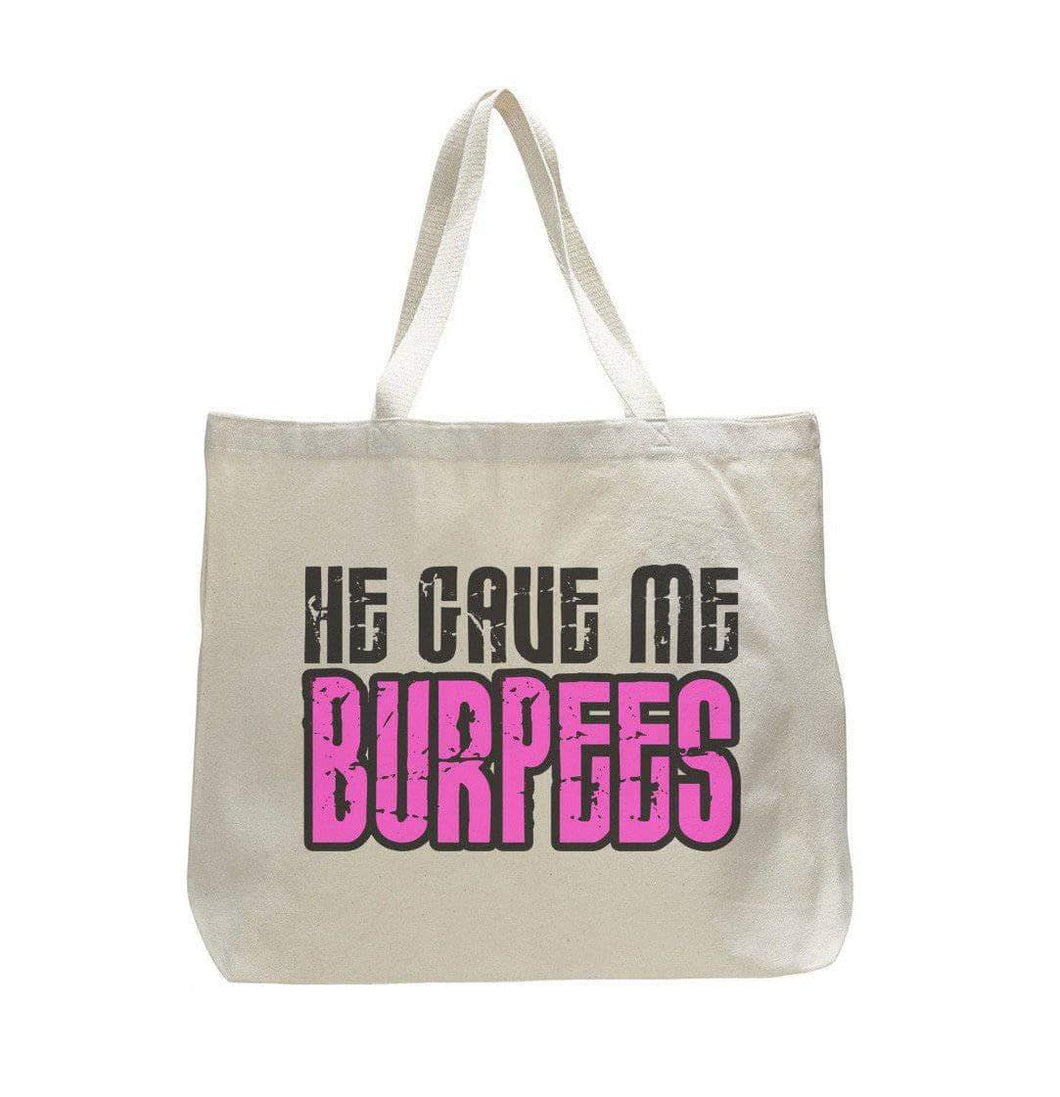 He Gave Me Burpees - Trendy Natural Canvas Bag - Funny and Unique - Tote Bag  Womens Tank Tops
