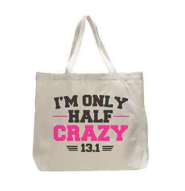 I'M Only Half Crazy 13.1 - Trendy Natural Canvas Bag - Funny and Unique - Tote Bag  Womens Tank Tops