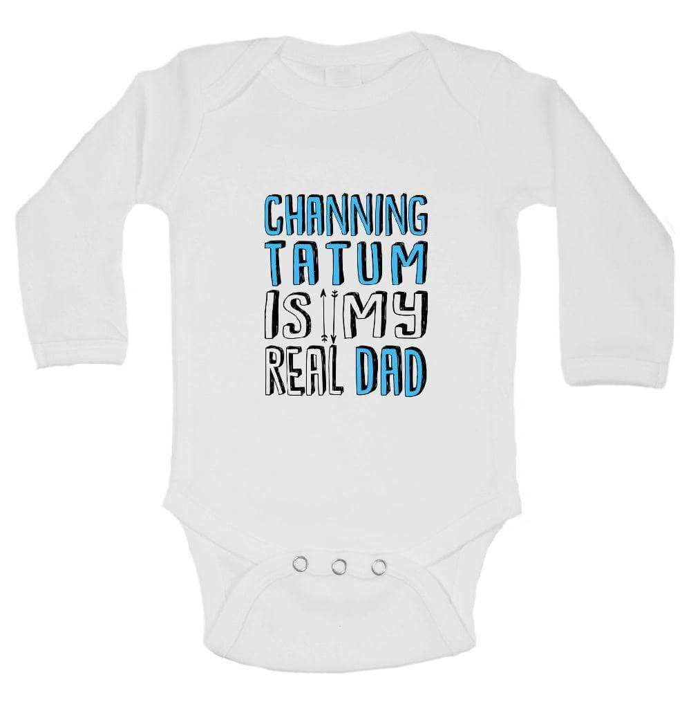 Channing Tatum Is My Real Dad FUNNY KIDS ONESIE Long Sleeve 0-3 Months Womens Tank Tops