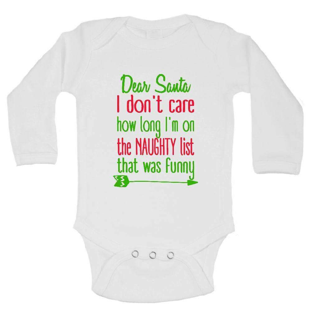 Dear Santa I Don't Care How Long I'm On The Naughty List That Was Funny FUNNY KIDS ONESIE Long Sleeve 0-3 Months Womens Tank Tops
