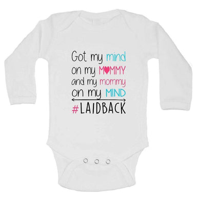 Got My Mind On My Mommy And My Mommy On My Mind #Laidback FUNNY KIDS ONESIE Long Sleeve 0-3 Months Womens Tank Tops