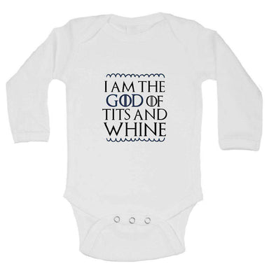 I Am The God Of Tits And Whine FUNNY KIDS ONESIE Long Sleeve 0-3 Months Womens Tank Tops