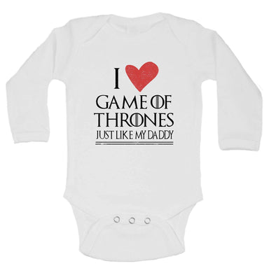 I Love Game Of Thrones Shirt Just Like My Daddy Funny Kids Onesie Long Sleeve 0-3 Months Womens Tank Tops